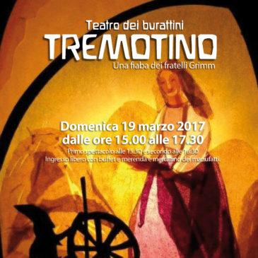 TEATRINO DEI BURATTINI: Tremotino domenica 19 marzo dalle 15.00 alle 16.30